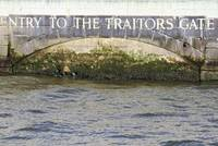 Traitors Gate, Tower of London