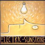 """Electric Sunstsroke"" by AnnHuey"