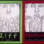 """""""Ziff-Pogonophobia"""" by AnnHuey"""