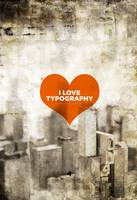 I Love Typography (More Than I Love You)