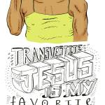 """Transvestite Jesus 1"" by illuminatedatheist"