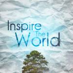 """Inspire The World"" by SomedayDesigns"