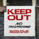 """KEEP OUT Signage"" by SharonANelson"