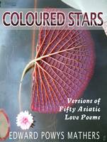 ColouredStars Versions of Fifty Asiatic Love Poems