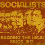 """Socialists: Spreading The Wealth Since 1917"" by libertymaniacs"
