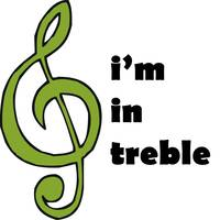I'm in Treble
