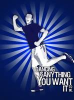 Dancing Is Anything You Want It To Be