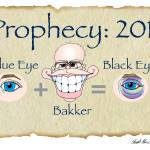 """Bakker Prophecy: 2011"" by ChuckClore"
