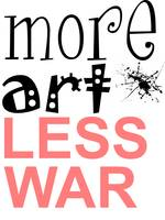 More Art Less War