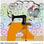 """#008 - Stitch-o-matic 5000"" by myrobotfriends"