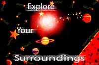 Explore Your Surroundings