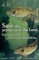 Save The Products Of The Land Eat More Fish
