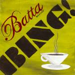 """Batta Bing Coffee"" by ArtSmoothie"