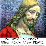 """Jesus 4 No Jesus No Peace"" by e_ruthart"