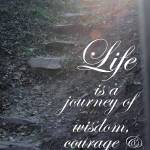 """Life is a Journey quote"" by imaginativeimagery"