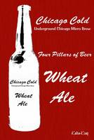 Chicago Cold - Wheat Ale (Set)