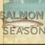 """""""Salmon Season"""" by dallasdrotz"""