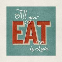 All you Eat is Love