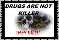 Drugs are Killer