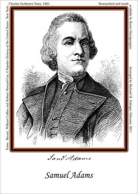 samuel adams Samuel adams was born on september 27, 1722, in boston, massachusetts he was one of twelve children born to samuel and mary fifield adams however, only two of his siblings would survive beyond age three he was a second cousin to john adams, the second president of the united states samuel adams.