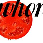 """Whore Series - Tomato"" by thejjj"