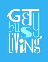 Get Busy Living • Blue