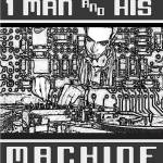 """1_Man_And_His_Machine_by_digitaleyes010 - Copy (3)"" by DanGuy"