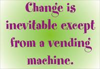 Change is inevitable ...