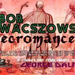 """""""Bob Wacszowski, Necromancer"""" by georgedalphin"""