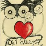 """Owl Always Love you"" by inkydreamz"