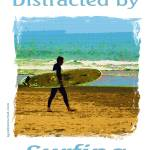 """Distracted by Surfing"" by quotes"