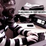 """Paranoia in the Office"" by ThePeopleInMyHead"