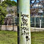 """Love the Life You Live"" by J9Photography"
