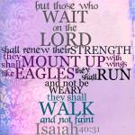 """Wait on the Lord Scripture (Isaiah 40:31)"" by StacyLee"