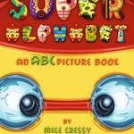 """Super Alphabet (Front Cover)"" by MikeCressy"