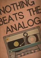Nothing Beats the Analog