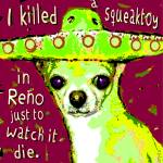 """Killed a Squeaktoy - Funny Dog Chihuahua Sombrero"" by RebeccaKorpita"