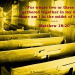 """Matthew 18:20"" by bettynorthcutt"