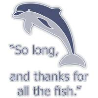 So Long, Thanks For All The Fish