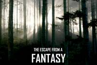 The Escape From a Fantasy