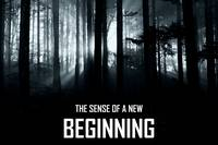 The Sense of a New Beginning