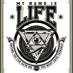 """My Name Is Life"" by DesignPhilled"