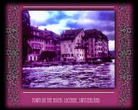 Town on The River: Lucerne, Switzerland 1973