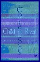 Child of River Child of Sky