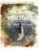 Sometimes in your dreams