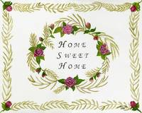 Home Sweet Home ~ Roses