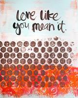 love like you mean it.