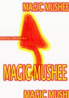 MAGIC MUSHEE