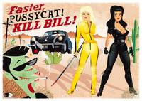 Faster Pussycat Kill Bill!