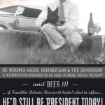 """long live FDR, beer, dogs and progressive values!"" by rchristophervest"